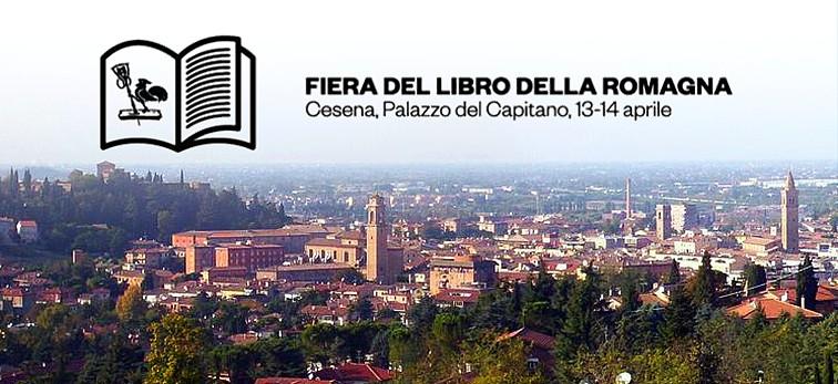 Domenica 14 Aprile, ore 12.00 a Cesena, Fiera del Libro della Romagna: MI presento e VI presento i miei ultimiromanzi!